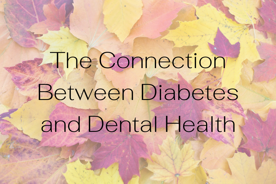 The Connection Between Diabetes and Dental Health: November is National Diabetes Month
